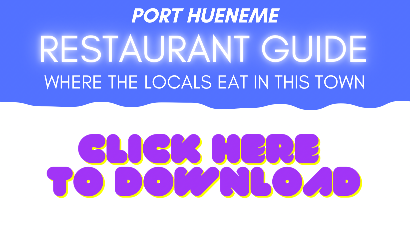 click here to download the Port Hueneme Restaurant Guide